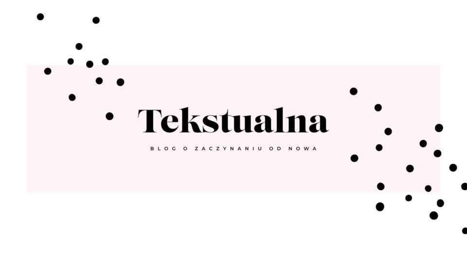 Tekstualna blog na dobry początek